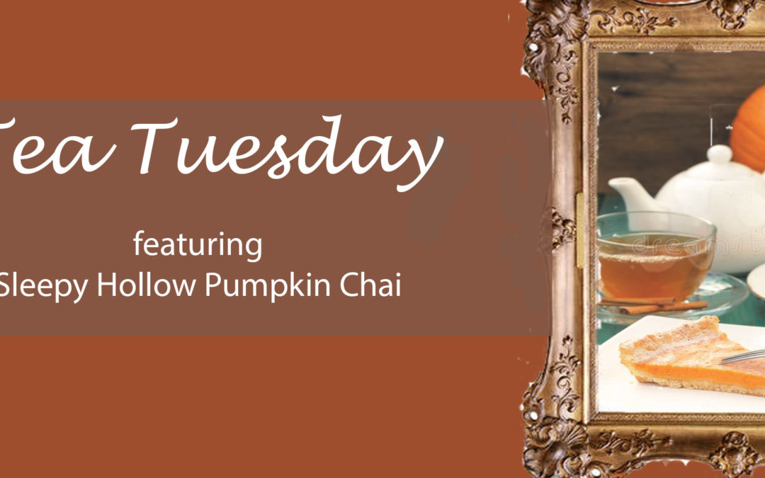 Tea Tuesday: Sleepy Hollow Pumpkin Chai