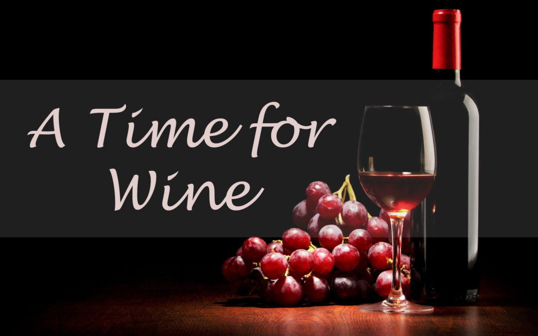 A Time For Wine