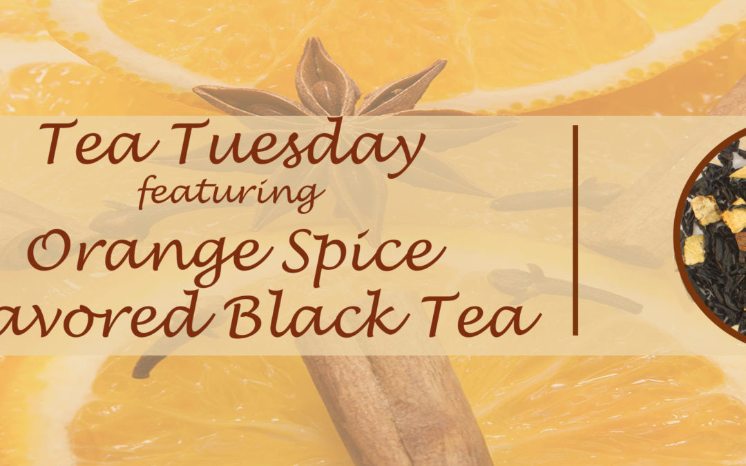 Tea Tuesday: Orange Spice