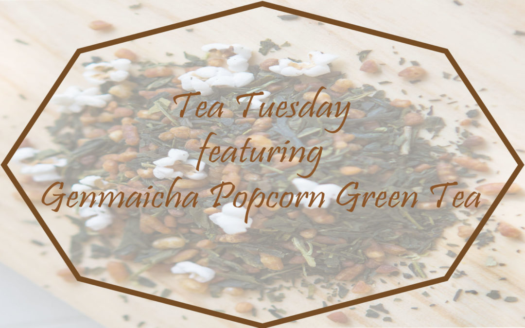 Tea Tuesday: Genmaicha Popcorn Green Tea