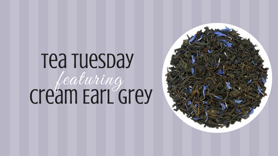 Tea Tuesday: Cream Earl Grey