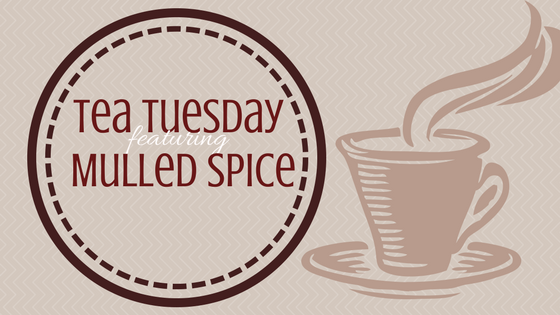 Tea Tuesday: Mulled Spice Black Tea