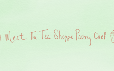 Meet The Tea Shoppe's Pastry Chef